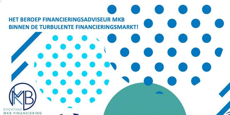 Evenement: Het beroep financieringsadviseur binnen de turbulente financieringsmarkt